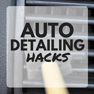 Auto Detailing Hacks