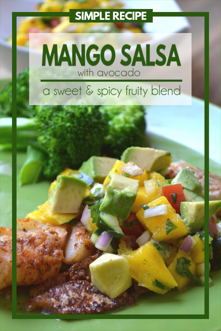 Mango Avocado Salsa - this spicy fruit salsa is made with sweet mangos, creamy avocados and a little cucumber and tomato.