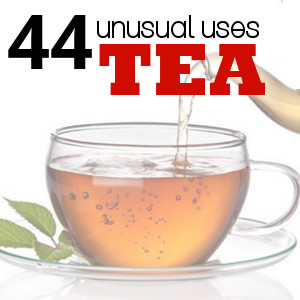 44 Unusual Tips Using Tea