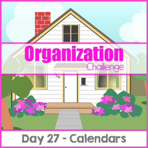 Home Organization Challenge: Day 27 – Calendars