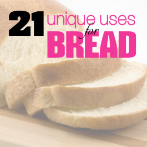21 Unique Household Tips for using Bread