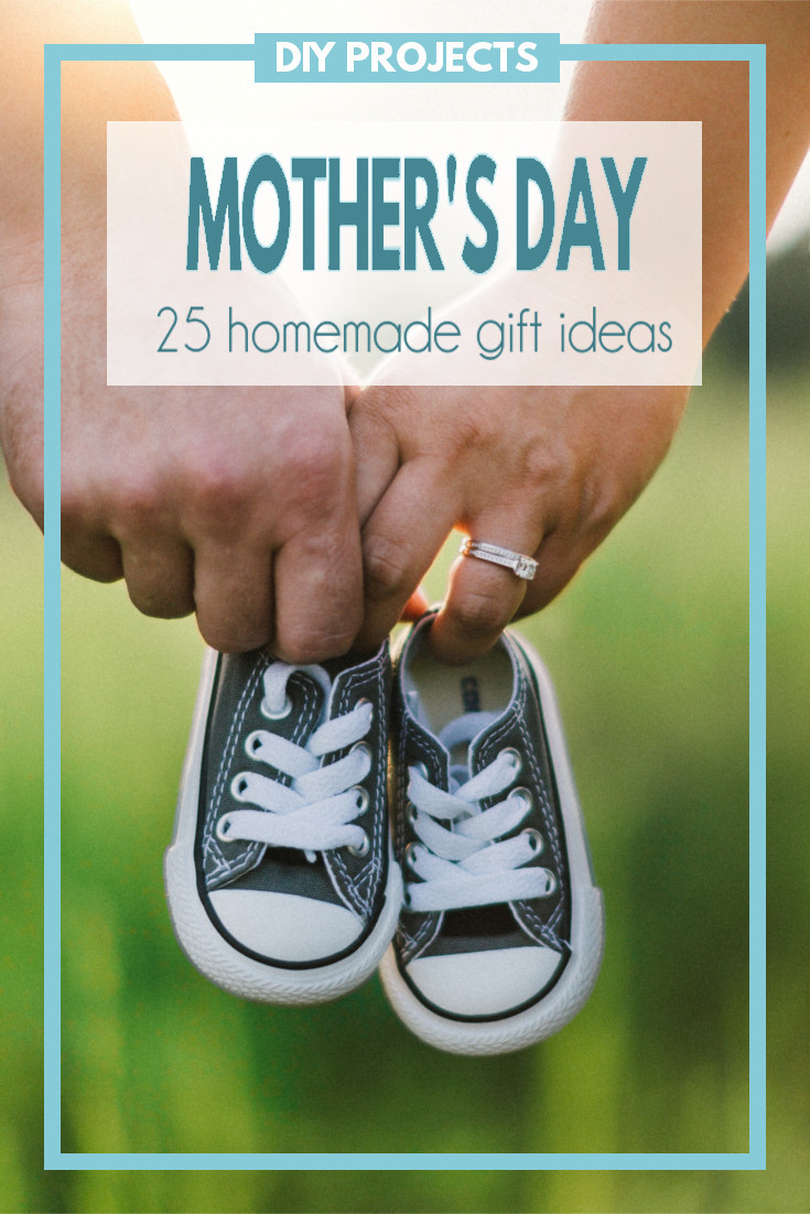 25 Homemade Mother's Day Gift Ideas - A collection of handmade Mother's Day gifts that your mother with treasure for years to come.