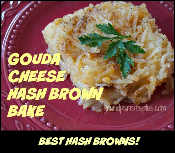 Great Ideas - Gouda Cheese Hash Brown Bake