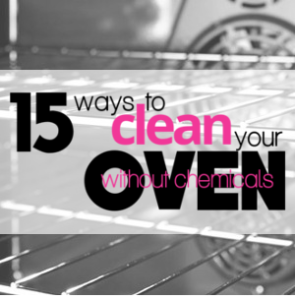 15 Ways to Get a Cleaner Oven without Chemicals