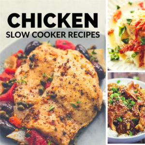 Chicken Slow Cooker Recipes - Time to pull out the Slow Cooker!