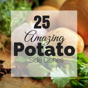 25 Delicious Potato Recipes