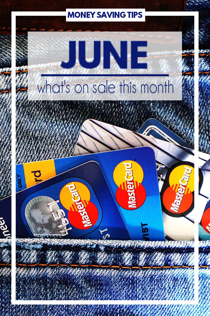 Money Saving Tips for June - List of things to buy in June that will save you money