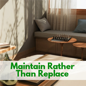 3 Things To Maintain Rather Than Replace