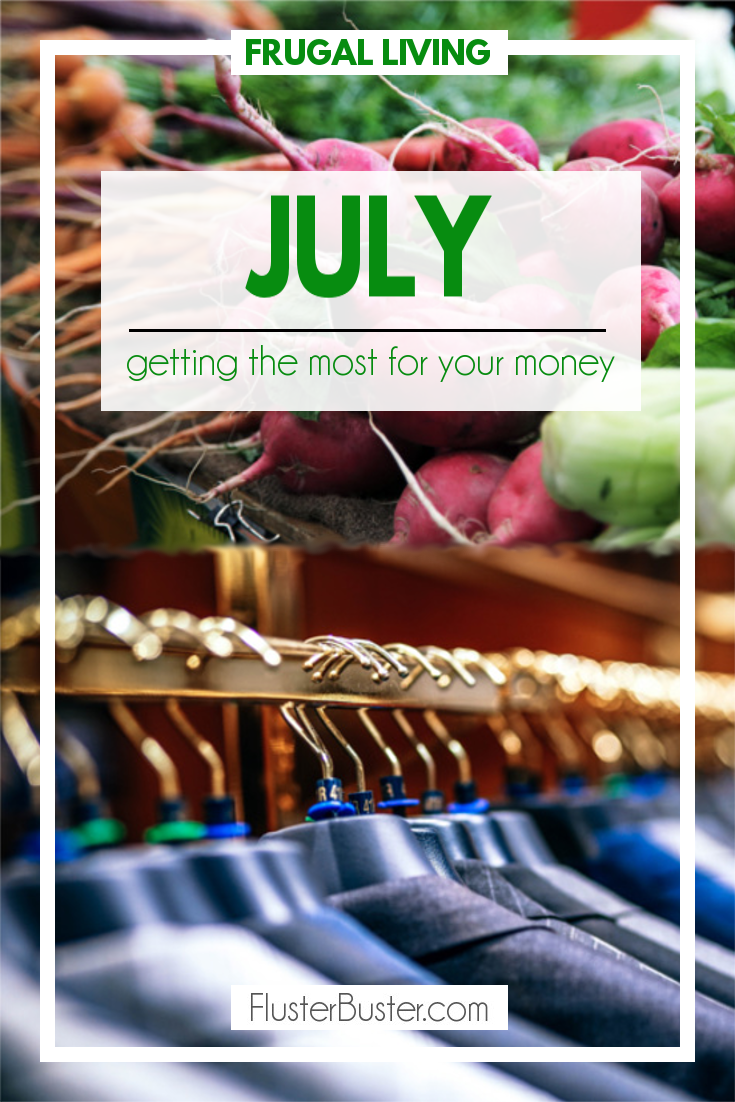 Frugal Living: Ways to stretch your dollar in July.