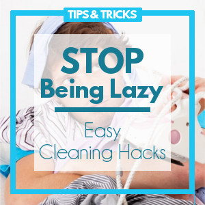 How to Stop Being Lazy & Clean my House