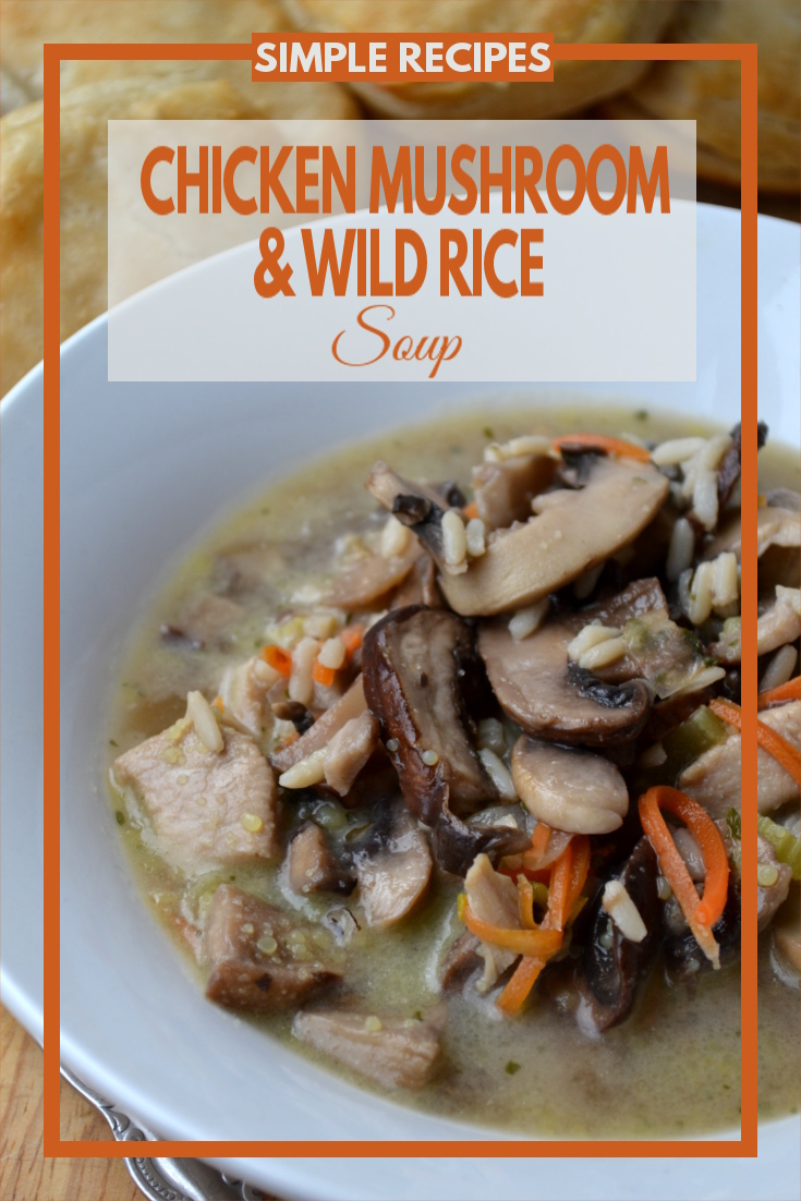 Chicken Mushroom and Wild Rice Soup - A simple and hearty soup, that is filling and full of savory, earthy flavors.