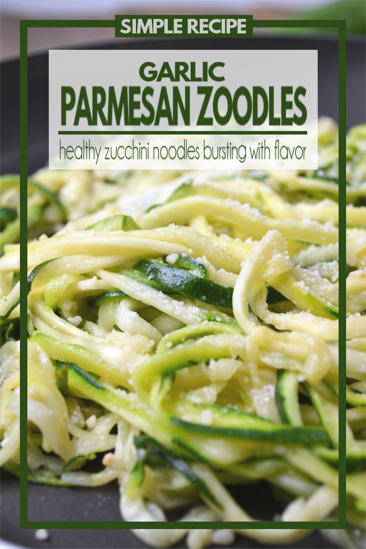 Buttered Parmesan Zoodles - A simple and healthy side dish bursting with tons of garlic flavor.