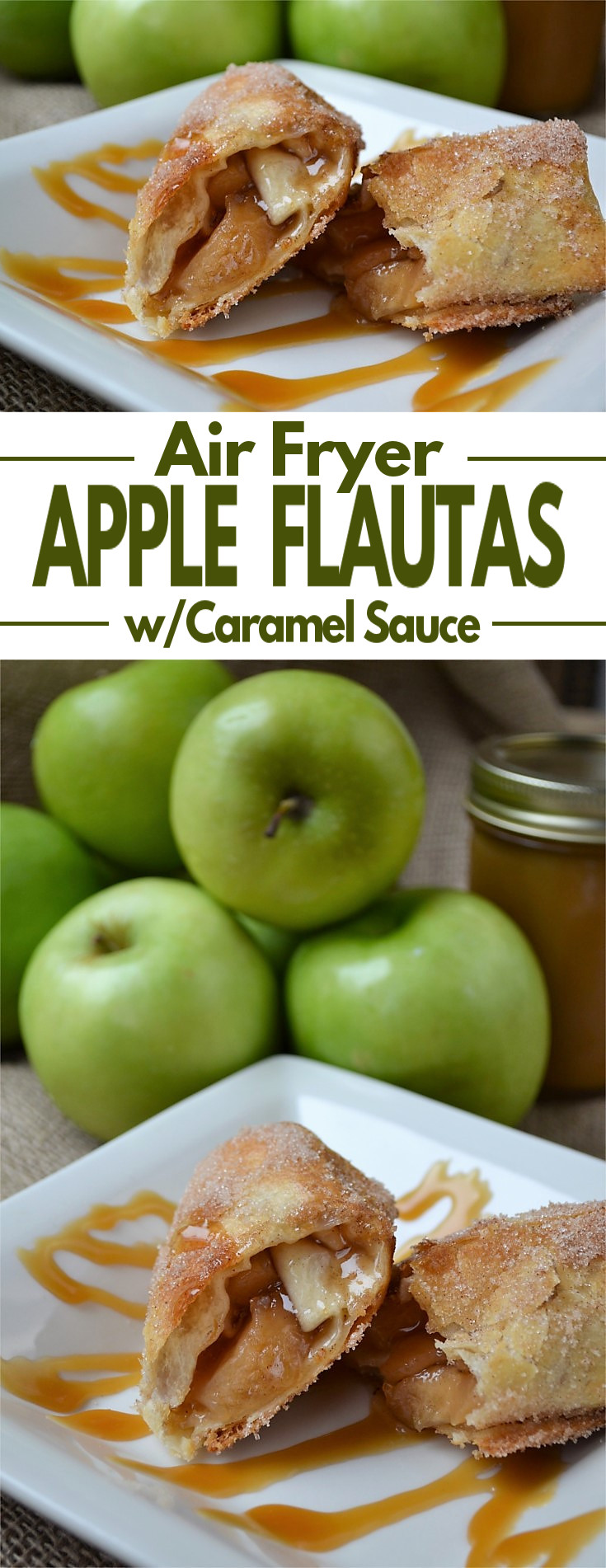 Simple Apple Pie Flautas Recipe - Tender apple slices and sweet cinnamon wrapped in a flour tortilla, fried to crispy perfection in an air fryer and then drizzled with a delicious homemade caramel sauce.