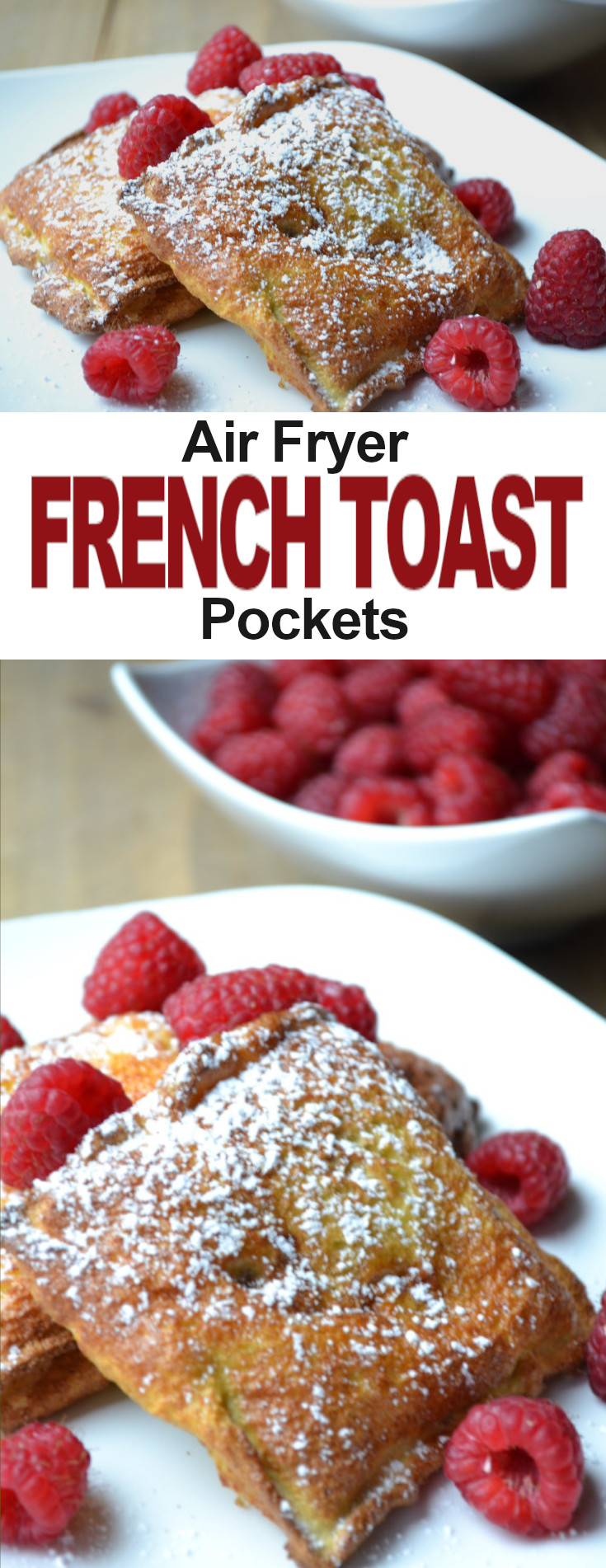 French Toast Pockets Recipe- healthy, crispy, air fryer, toasted pockets filled with a variety of delicious fillings.